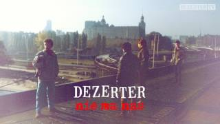 Dezerter - Nie ma nas (official audio)