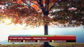 Ya Nebi Selam Aleyke - Müziksiz İlahi (Türkçe Altyazı)  يا نبي سلام عليك