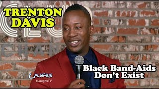 Black Band-Aids Don't Exist | Trenton Davis | Stand-Up Comedy