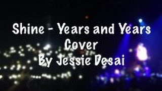 Shine - Years and Years COVER