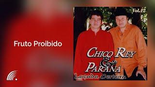 Chico Rey & Paraná - Fruto Proibido - Álbum Laçada Certeira (Oficial)