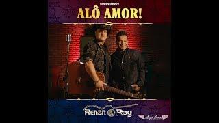 Renan & Ray - Alô Amor  ( Clipe Oficial )