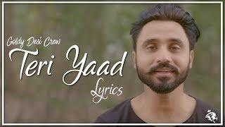 Teri Yaad | Lyrics | Goldy Desi Crew | New Punjabi Song 2018 | Syco TM
