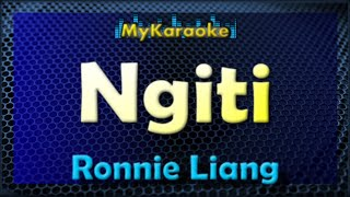 Ngiti - Karaoke version in the style of Ronnie Liang width=