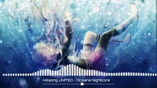 Nightcore - Oceans (Hillsong United)