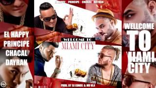 Chacal , El Happy , Principe y Dayran   Welcome To Miami City
