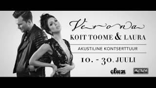 Verona - Koit Toome ja Laura akustiline kontserttuur 10. - 30. juuli