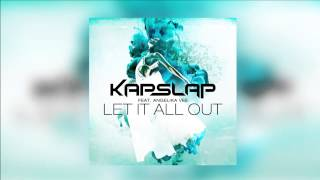 Kap Slap feat. Angelika Vee - Let It All Out [Official]