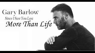 Gary Barlow - More Than Life (lyrics)