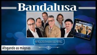 Bandalusa - Afogando as mágoas