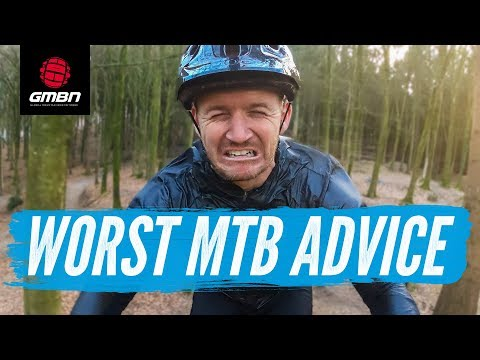 The Worst Mountain Bike Advice Ever   What Not To Do On Your MTB