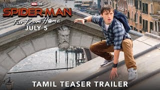 Spider-Man Far From Home - Official Tamil Teaser Trailer | July 5 - 2019