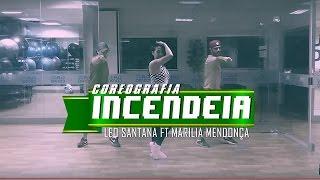 Léo Santana | Incendeia Feat. Marília Mendonça | COREOGRAFIA | TROUPE FIT