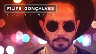 Filipe Gonçalves - Ela Só Quer