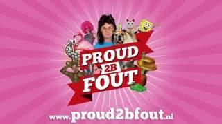 Proud 2B Fout  - Het Foutste feest van Nederland