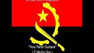 Semba 100% Angolano - Vou Partir Guitara (É Muita Dor).