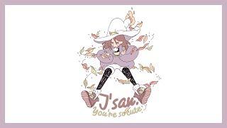 j'san. – you're so cute
