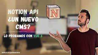 Introducción a NOTION 📓  API con VUE 3 | Probamos la API tan esperada 🤩