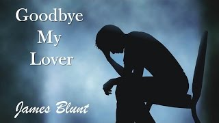 Goodbye My Lover James Blunt (TRADUÇÃO) HD (Lyrics Video).