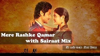 Mere Rashke Qamar with Sairaat Mix   मेरे रश्के कमर- सैराट मिक्स