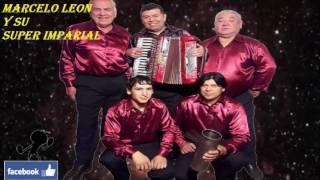 MARCELO LEON Y SU SUPER IMPERIAL/MONICA ADRIANA / 2017