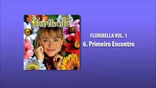 6  Primeiro Encontro - Floribella Vol. 1 [Floribella Brasil]