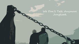 Jungkook (BTS) - We Don't Talk Anymore FMV