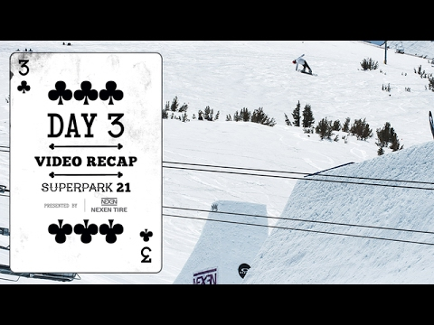 Day Three Video Highlights - Superpark 21 Presented by Nexen Tire