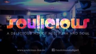 Soulicious - A Delicious Mix of R'n'B, Funk & Soul - Live 2015