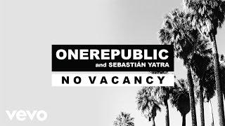 OneRepublic, Sebastián Yatra - No Vacancy (Audio)