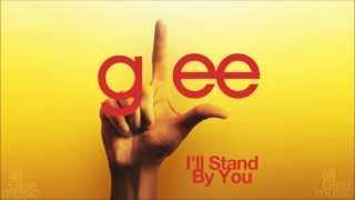 I'll Stand By You | Glee [HD FULL STUDIO]