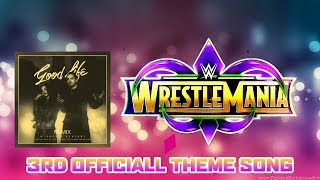WWE Wrestlemania 34 3rd Official theme song Good Life by G-Easy & Khelani song Link in Description