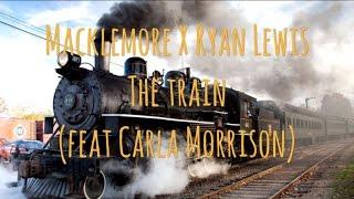 Macklemore X Ryan Lewis / The train ( feat Carla Morrison ) - traduction française