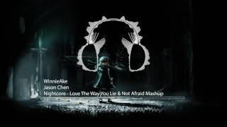 Nightcore - Love The Way You Lie & Not Afraid Mashup