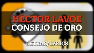 Hector Lavoe - Consejo De Oro (Letras/Lyrics)