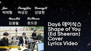 Day6 - Shape of You Cover (Ed Sheeran) Lyrics Video