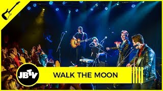 Walk The Moon - Shut Up And Dance | Live @ JBTV