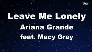 Leave Me Lonely - Ariana Grande feat. Macy Gray  Karaoke 【No Guide Melody】 Instrumental