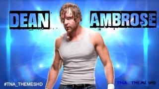 Dean Ambrose TNA Theme Song