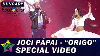"""Joci Pápai - """"Origo"""" - Special Multi-cam video - Eurovision 2017 (Hungary)"""