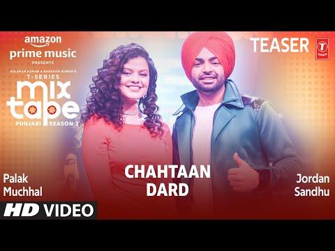 Chahtaan/ Dard (Teaser) Ep 7 | Palak Muchhal, Jordan Sandhu | T-Series Mixtape Punjabi Season 2