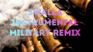 SWALLA INSTRUMENTAL MILITARY REMIX