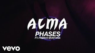 ALMA, French Montana - Phases (Lyric Video)