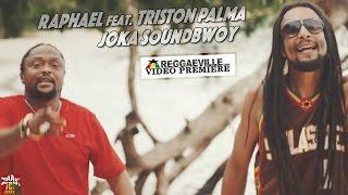 Raphael feat. Triston Palma - Joka Soundbwoy [Official Video 2016]