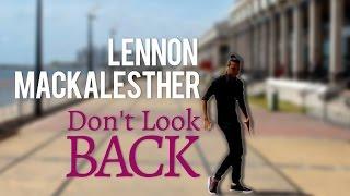 LENNON MACKALESTHER   LIU & VOKKER DON'T LOOK BACK