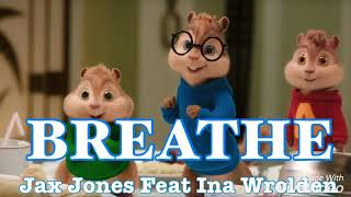 Alvin And The Chipmunks - Breathe - Jax Jones Feat Ina Wrolden