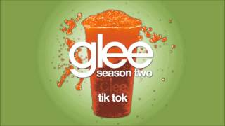 Tik Tok | Glee [HD FULL STUDIO]