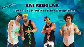 Vai Rebolar Feat. Dennis, Mc Nandinho e Nego Bam ( Ritmos Fit. Coreografia )