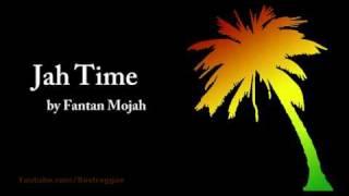Jah Time - Fantan Mojah