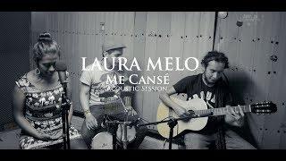 LAURA MELO | ME CANSÉ (Acoustic Live Session)